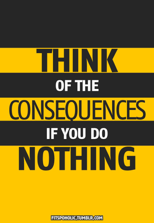 fitspoholic:  Consequences More Fitspo Wallpapers here