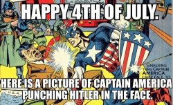 Happy 4th of July. Here is a picture of Captain America punching Hitler in the face.