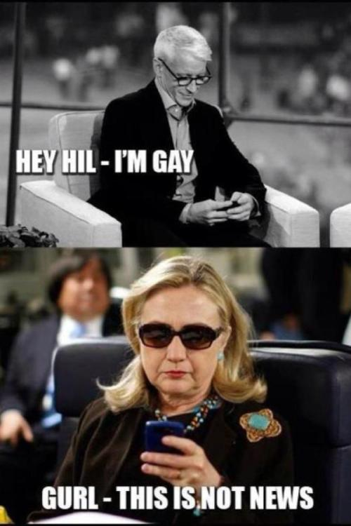 AC360: Hey Hil - I'm Gay! Gurl! This is NOT news!