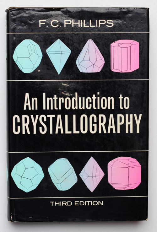 freakyfauna:  An Introduction to Crystallography by F.C. Phillips, third edition.
