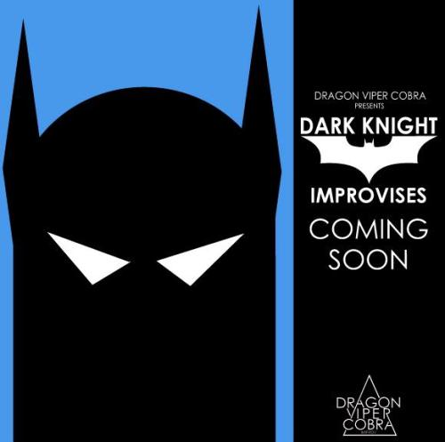 7/12. Dark Knight Improvises @ Under The Sun Studios. 2956 Treat Blvd. Concord. $8-10. 7PM. Featuring Dragon Viper Cobra. Advance Tickets: Here.   Someone was murdered in Gotham City and Batman might be the only man to stop it before the killer strikes again! But this time Batman called in DRAGON VIPER COBRA to help! Come be apart of history when Dragon Viper Cobra introduces The Dark Knight Improvises a week before Dark Knight Rises comes out! Batman BEYOND STOKED! YOU DON'T WANT TO MISS THIS ONE! 8 dollar presale- 10 dollar door. 7 and 9pm! buy your tickets online here! just follow and click the PayPal button! Unfortunately, there is a dollar fee you have to pay. Sorry:( You will be refunded with a cookie and a hug at the door!