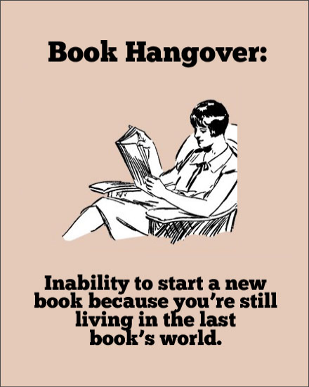 Love it!  The only kind of hangover I have these days….Have felt this way for two months, since finishingGillian Flynn's Gone Girl.