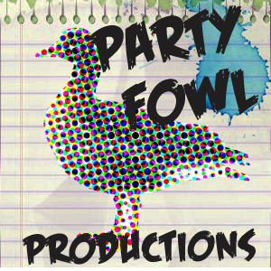 Party Fowl Productions Making sure the world see's how hard you can rage one video at a time.If you are interested in having a party or event filmed shoot an email to pfp@jimmygoose.com
