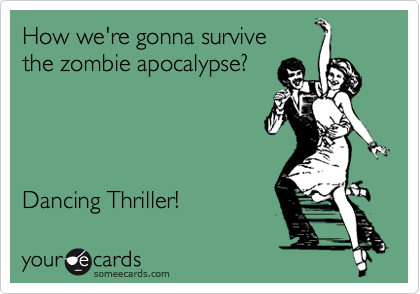 Surviving the Zombie Apocalypse Ecard