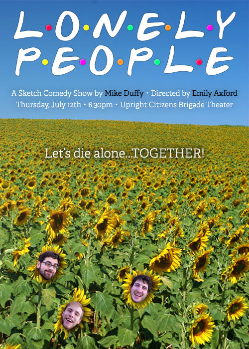 yonilotan:  mikeduffycomedy:  Let's die alone… TOGETHER! Join sketch group Mike Duffy as they explore the hilarious world of loneliness, despair, and perceived isolation. We're all sad. We're all decaying. We're all gonna have a great time! Mike Duffy is Travis Helwig, Kevin Mead, and Darren Miller. Directed by Emily Axford RESERVATIONS | FACEBOOK EVENT   I did the videos for this show, so you know it's gonna be KOOLAlso it's gonna be KOOL