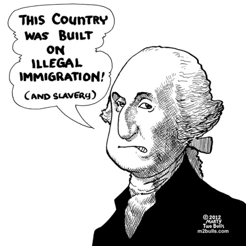 This Country was built on undocumented immigration! (and slavery)