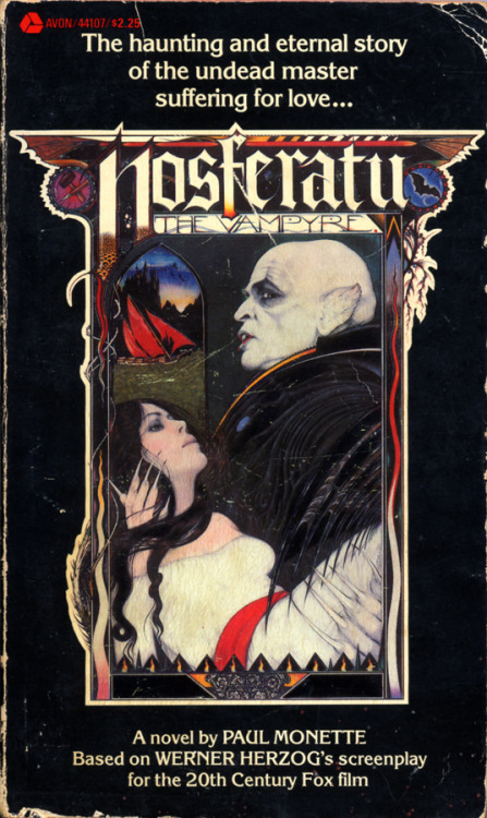 Nosferatu, The Vampyre by Paul Monette, based on the screenplay by Werner Herzog Avon Books, 1979