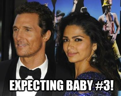 Congratulations!!! Magic Mike star Matthew McConaughey and wife Camila Alves are expecting their 3rd child! We wish the happy couple all the best!