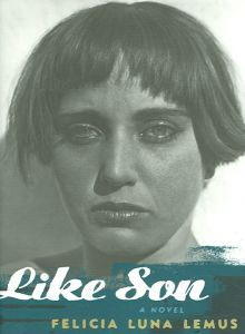 LGBTQ* Novels You (Should) Know  Like Son by Felicia Luna Lemus Frank Cruz, born Francisca, leaves California for New york where he finds love with the beautiful, mysterious Nathalie, whose frequent disappearances make Frank reexamine his past and what he wants from love.