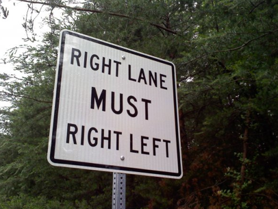"collegehumor:  Right Lane Must Right Left ""You wanted me to write 'Right Left', right?"""