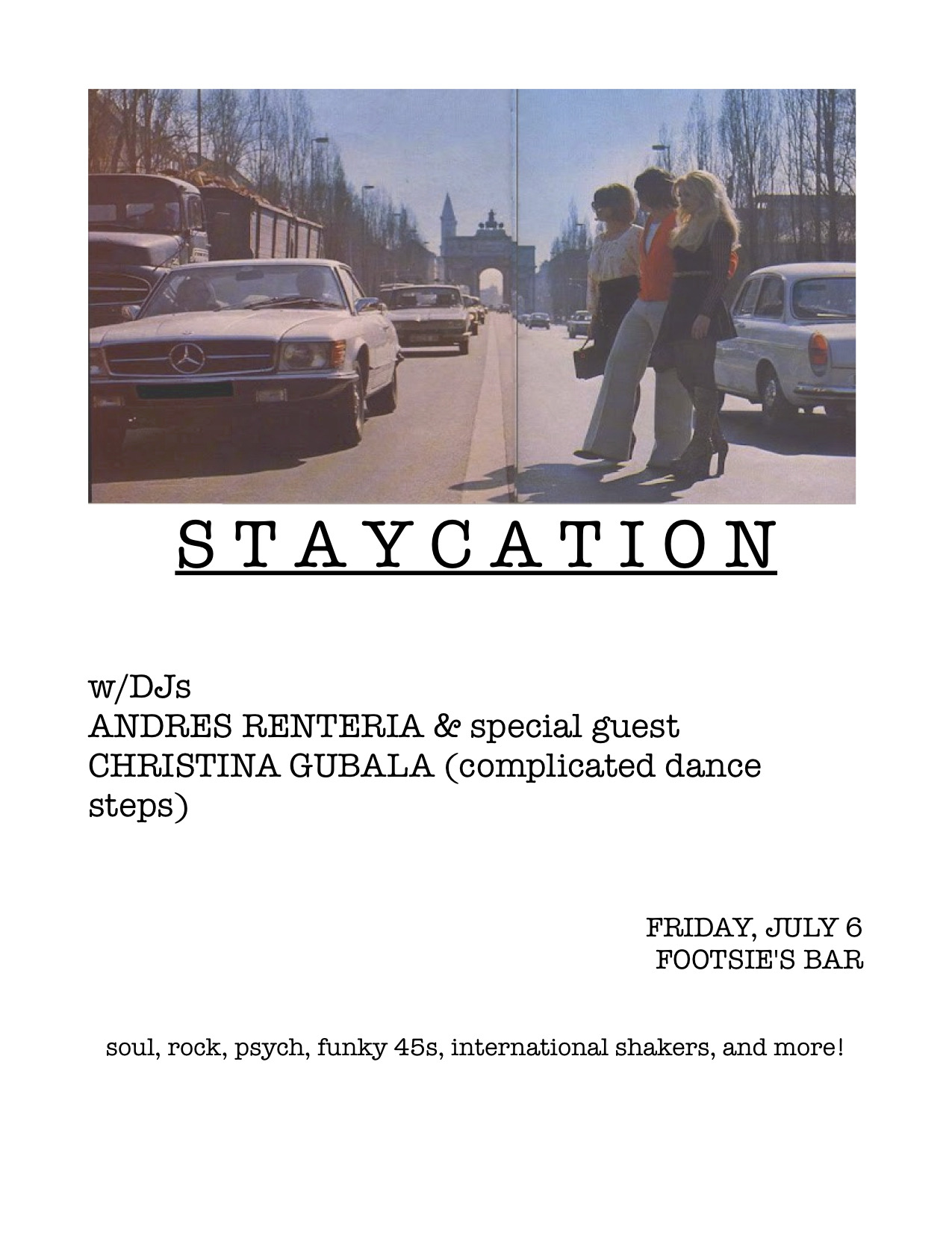 STAYCATION….every Friday from 10pm-2am at Footsie's Bar 2640 N. Figueroa St., Los Angeles, CA 90065 with resident DJ Andres Renteria and special guests.  This week we have Christina Gubala from Complicated Dance Steps.