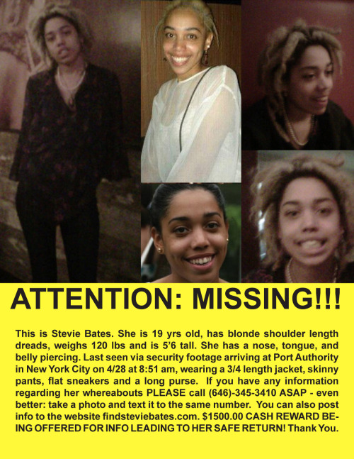 Stevie is still missing. If you've seen her, or have any info on her, please call the number listed.