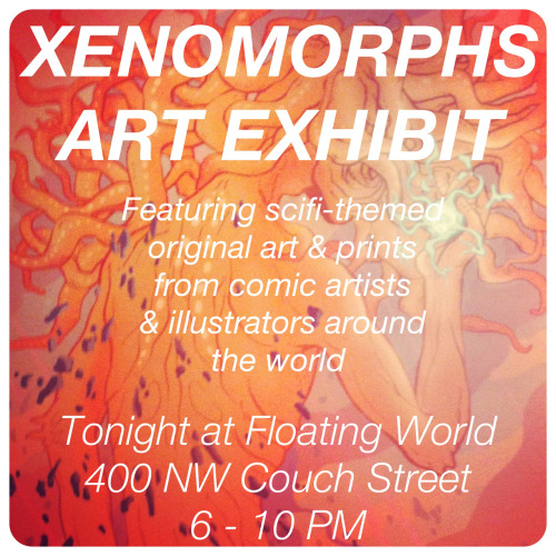 XENOMORPH ART EXHIBIT IS TONIGHT HERE IN PORTLAND, HOPE TO SEE YOU THERE!! also ALL the Xeno pieces you've seen will be available in print form there and you're gonna want them all TRUST ME!