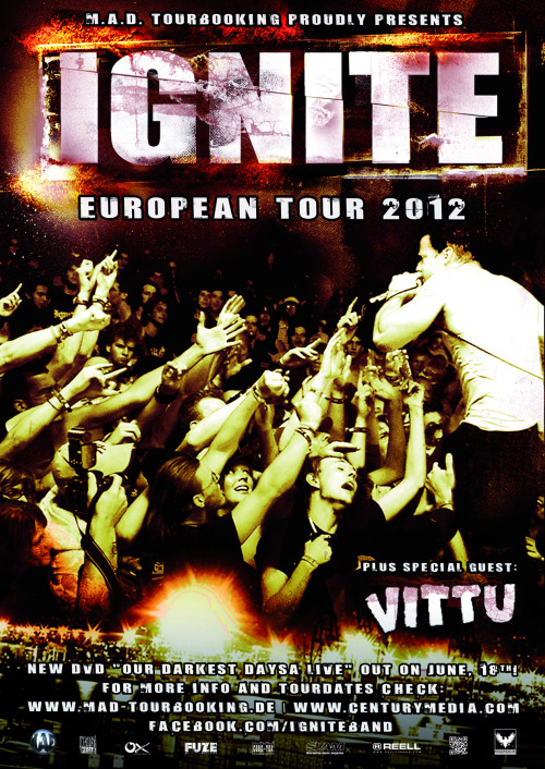 IGNITE EUROPEAN SUMMER TOUR 2012 Click the TOUR page above for all the tour dates!