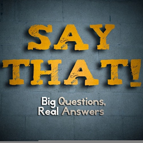 "Episode 23 of Say That is up. How to deal with friends who are manipulative. Being abuse does not make you ""damaged goods"". And how to think about your calling, especially in college.  Get it Free on iTunes"