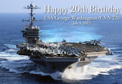 Happy 20th Birthday USS George Washington (CVN 73)!