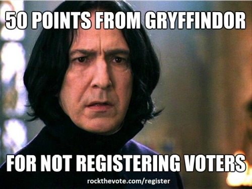 You heard Snape - be sure to register to vote today! http://bit.ly/O4BVF4