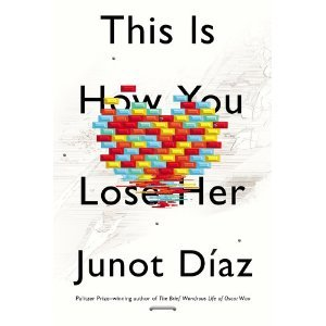 millionsmillions:  Junot Díaz's forthcoming This is How You Lose Her has a cover.   YESSSSSSS