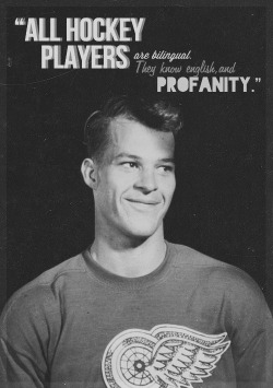 Hockey Meme || 2 Quotes [2/2] - Gordie Howe, also known as, Mr. Hockey  HA! So damn true…
