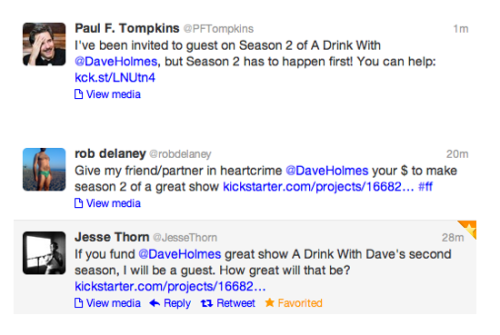 daveholmes:  Everyone's talking about Season 2 of A Drink With Dave, you guys! If you haven't yet kicked in, now would be a great time! HERE. Thanks!