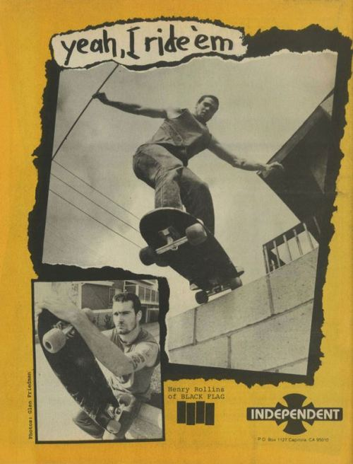 Old School Hank Rollins . Independent Sk8 Trucks ad \m/