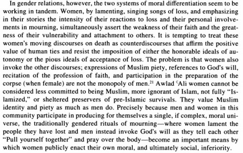 "sharquaouia:  Lila Abu-Lughod. ""Islam and the Gendered Discourses of Death."" International Journal of Middle East Studies, Vol. 25, No. 2 (May, 1993). I really liked reading this article. I never even considered the role of gender and Islam in funerals before."