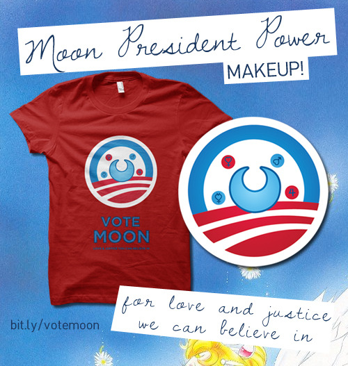 In honor of the new Sailor Moon anime announcement…  Moon President Power, Makeup! Vote Moon for Love & Justice We Can Believe In!  Show your support here in lots of different colors and styles (and hoodies, too!) Follow RachaelMakesShirts on Tumblr & Facebookfor discounts and giveaways!  —— You are very talented~ Just so people know, Rachael has a bunch of other Sailor Moon tshirt designs.  This is my favorite: