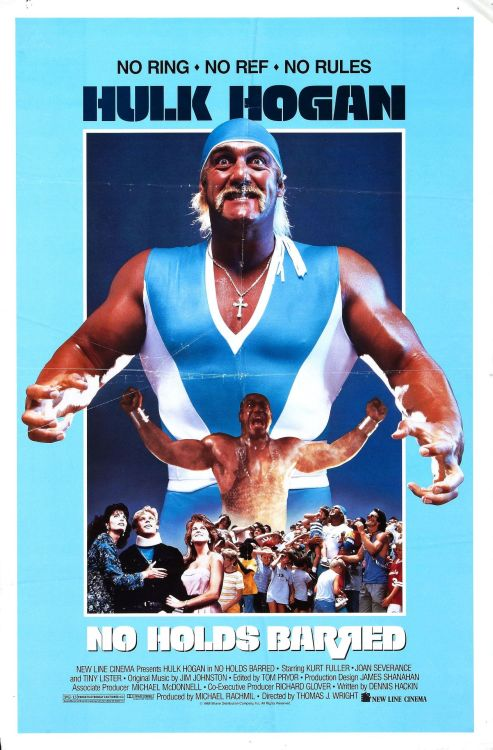 No Holds Barred - 1989 In which Hulk Hogan fights Deebo from Friday. Now digitally remastered and available on DVD!