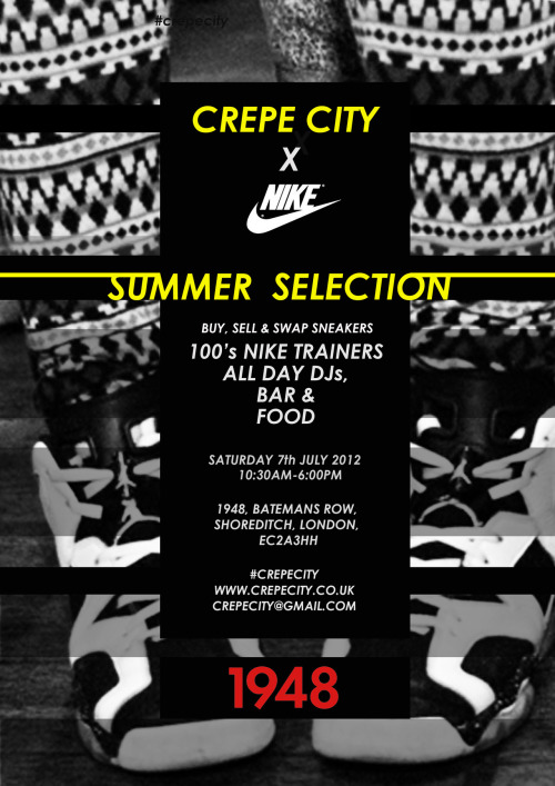 Crepe City x Nike - Summer Selection Get yourselves down to 1948 in East London today to buy, sell or swap some kicks. There will be 1000 of Nike trainers to choose from and even DJs, a bar and food all day.
