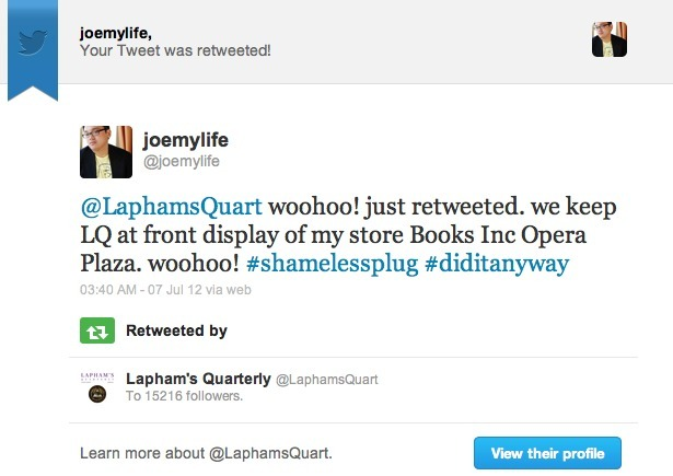 Lapham's Quarterly is running a contest which involves retweeting. So, I retweeted. And then that happened. I feel special. At 5 on a Saturday morning!* I guess this is a good time to also mention that my store is running a contest for the month of July. Each bookseller has to pick their favorite Random House title and try to sell as many copies of it as they can. From what I understand, we are not in competition with each other, but if we do sell a lot of copies collectively, the store gets some kind of prize. So, visit my store and check out our Random House display, which actually isn't too far from where we keep the Lapham's. My Random House title is Brian Greene's The Hidden Reality. (Un)surprised? Come on. You know you want to read about parallel universes and other interesting stuff that we can't see with the naked eye that isn't microbial or insects. Plus it's related to baseball. Well, not really, but if you've read Baseball 2.0 long enough, you can see how that connection is possible… :p *I'm up early because I'm moving and still have packing to do before I pick up my 9am U-Haul reservation.