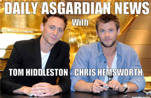 theartofhiddleston:  tomhiddlestonftw:  i would watch this everyday.   And now Chris Evans with the weather. Chris?  Thank you, Chris. In other news… Odin has once again fallen into Odinsleep and the princes are, once again, throwing one of the wildest parties this side of the Nine Realms… The damage expenses are expected to be in the millions of Jotuns…