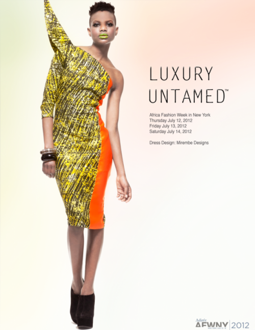 adespeakz:  Africa Fashion Week in New York: Luxury Untamed 2012 Ad Campaign  Dress By Mirembe Design