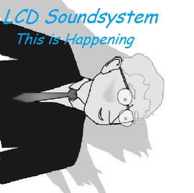 This Is Happening by LCD Soundsystem. Original. Submitted by sexreceptacle.