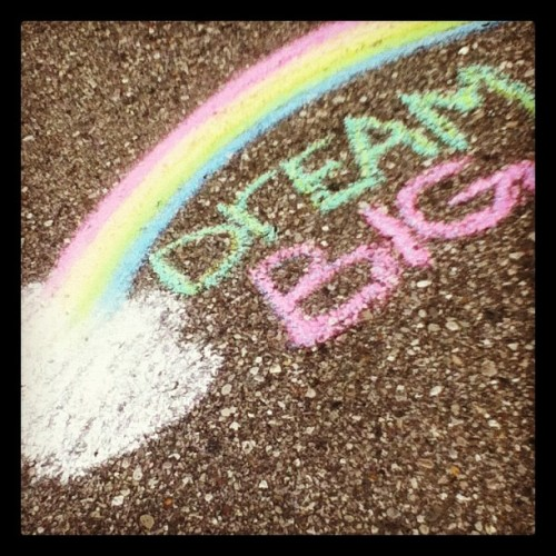 Dream Big. #chalk #dream #summer #2k12 #instagood #doubletap #followme  (Taken with Instagram)
