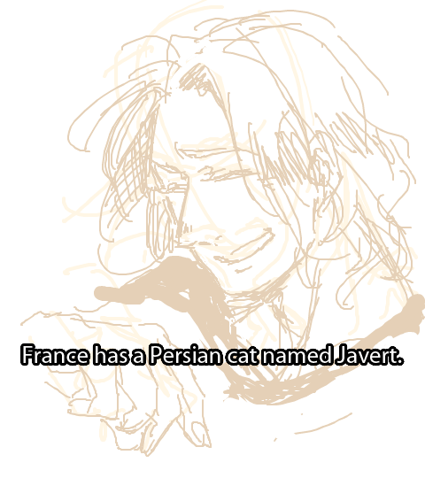 "aphheadcanons:  ""France has a Persian cat named Javert.""  SJGFHG. THIS SUBMISSION. Just pretend I found a better picture for this, okay?"