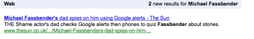 That awkward, Inception-y moment when the Michael Fassbender Google Alerts, alerts you about an article about Michael Fassbender's dad checking Google Alerts on Michael Fassbender.