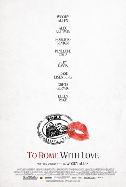 Movies I've Seen in 2012 138.  To Rome with Love (2012) Starring:  Jesse Eisenberg, Woody Allen, Alison Pill Director:  Woody Allen Rating:  ★★/5