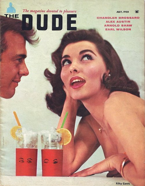 theniftyfifties:  The Dude magazine, July 1958.
