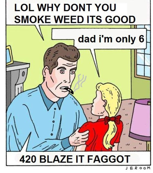 thc-abuse:  smokeweeedgethigh:  blaze it faggot     Omg me.
