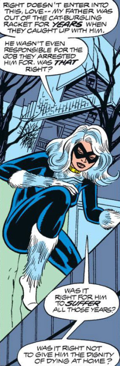 [Amazing Spider-Man #195] And, ok, I love this origin for Felicia because this story actually makes you question whose side you're on. Because Peter is staunchly for being in the legal right— Felicia breaking her father out of prison is breaking the law and thus she must be put to a stop. But then you get this response from Felicia about it and, to me, it's Wolfman clearly posing the question of whether being legally right out does being morally right. And it clarifies that they aren't often the same thing.  Her first big theft wasn't diamonds or gold, it was breaking her father out of prison so he could die at home in peace. Felicia was NOT introduced as a moustache-twirling villain, but instead a morally grey character. And someone who, in this story, seems to be more in the right than in the wrong. Like, what a good intro.