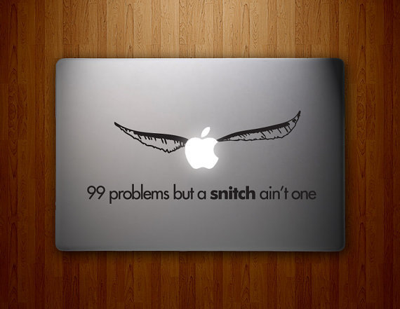 """99 Problems But A Snitch Ain't One"" Laptop Decal I like this one better than the thing Jay-Z said. Sold on Etsy."