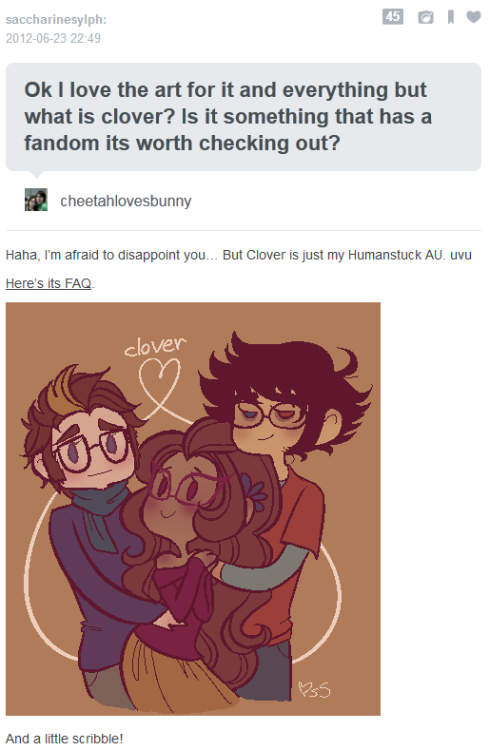 tessen:  cloverstuck:  Original post  Also— with permission— I made a Clover blog for reblogging Clover stuff!! Mostly so I can have a place to just kind of bask in its beauty. I love my ot3 ok…  reglub because I posted this at like 1AM the other day