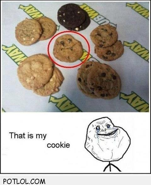 No. It's MY cookie.