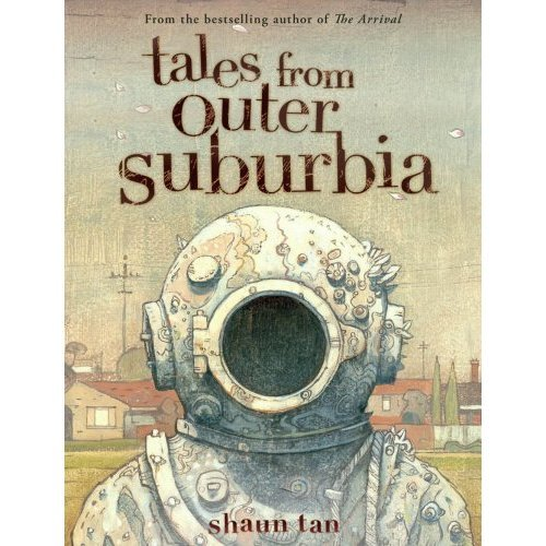 itakemyteawithsugar:  Tales From Outer Suburbia by Shaun Tan.