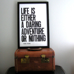 'Life is Either a Daring Adventure or Nothing' print by LLKoOLReL