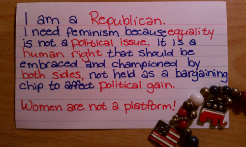 I need feminism because my politics shouldn't affect my worth as a woman.