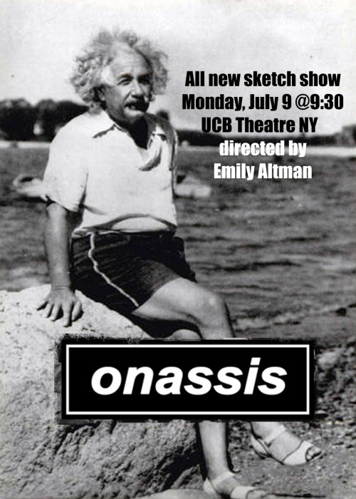 NYC! Monday (tomorrow night) Come to UCB Theatre for Maude Night. Onassis put together a sketch show that is hot hot hot. Mr. Einstein will be there! Come on out and stick around for Gramps!
