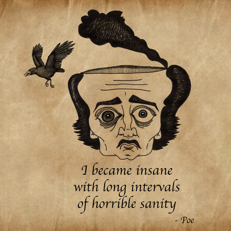 """Poe insane' by 2headedsnake"