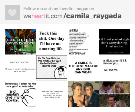 Follow me on We Heart It! I am 15 years old!! i like one direction, vampir diaries, gossip girls and the quotes jajaja