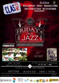 Friday's I'm In Jazz  Date: Friday, July 13rd   [[MORE]] Place:  GSG Universitas Widyatama  Performance by: Maliq & D' Essentials 21st Night Munthe Artifak DUB Sarah & Friends   Ticket: IDR 30k   Contact Person: Hilman Majid: 087821096625